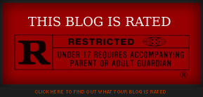 Blog Rating R No One Under 17 admitted without parent